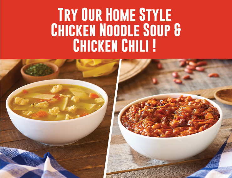 Try Our Home Style Chicken Noodle Soup and Chili