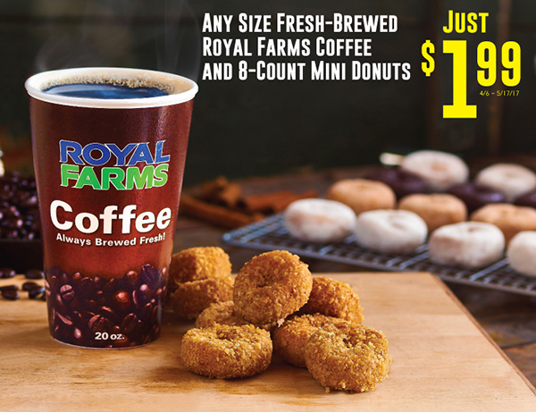 Any Size Fresh Brewed Royal Farms Coffee and 8 Count Mini Donuts