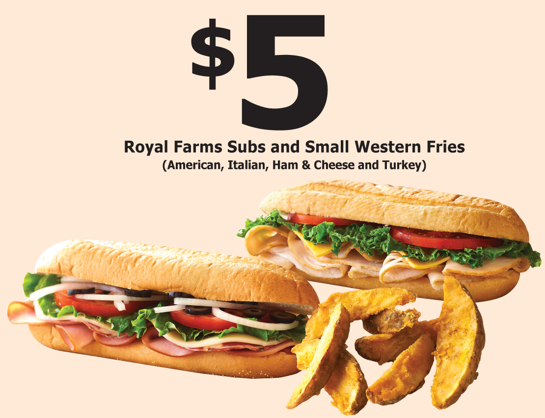 $5 Royal Farms Subs and small Western Fries