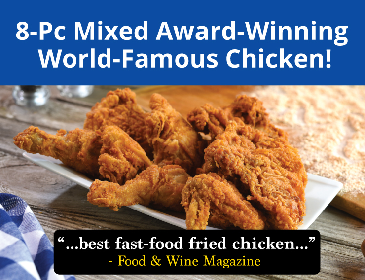 8 pc mixed award wining world famous chicken